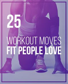 25 Workout Moves Fit People Love To Do