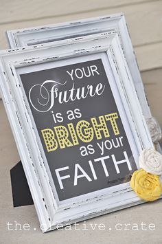 Your Future is as Bright as Your Faith.  Saying by President Thomas S. Monson.  All rights reserved to the respective owner(s).