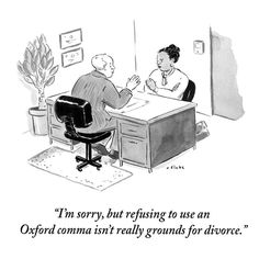 "The Oxford Comma - The New Yorker Cartoons (@newyorkercartoons) on Instagram: ""We beg to differ. A cartoon by @eflakeagogo. #TNYcartoons"""
