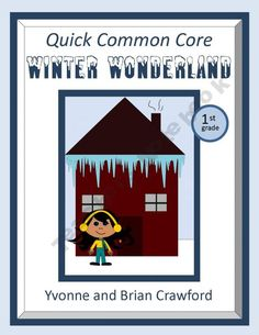 For 1st grade - Winter Wonderland Quick Common Core is a packet of ten different math worksheets featuring a winter theme. $