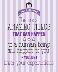 """The most amazing things can happen""  'Phils-osophy' ~ Quote Poster by Carol (popartpress) ~ Modern Family Quotes #modernfamily #modernfamilyquotes"