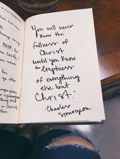 """""""You will never know the fullness of Christ until you know the emptiness of everything else but Christ."""" (Charles Spurgeon)"""