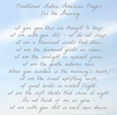 Traditional Native American Prayer for Grieving. ************************************************************