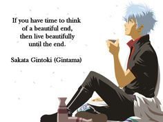 This has become my life motto ❤️ Alongside everything else Gintoki says xD