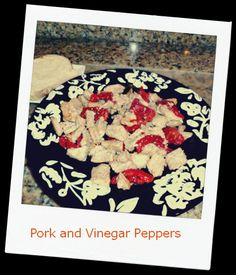 Mom's recipe for pork and vinegar red peppers.