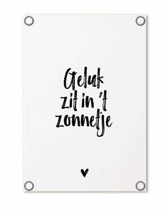 Witte tuinposter met de tekst 'Happiness is in the sun' Mooie witte tuinposter met een Words Quotes, Me Quotes, Qoutes, Garden Quotes, Garden Sayings, Day And Mood, Dutch Quotes, Summer Quotes, Typography Quotes