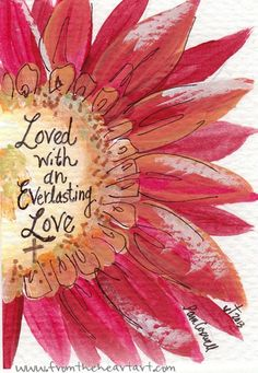 """❥ Jeremiah """"You Lord have loved me with an everlasting love; Therefore You have drawn me with lovingkindness. Bible Art, Scripture Verses, Bible Scriptures, Bible Quotes, Scripture Painting, Biblical Verses, Art Journaling, Art Doodle, Everlasting Love"""