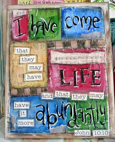 """More abundant life.This verse is on the wall of my Bible room and some days I look at it and wonder """"where is my abundant life, Jesus?"""" and then I almost hear """"Not where. I never left you.""""The Left The Left may refer to : Scripture Art, Bible Art, Bible Scriptures, Bible Quotes, Love The Lord, God Is Good, Gods Love, My Jesus, Jesus Bible"""