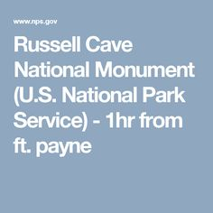 Russell Cave National Monument (U.S. National Park Service) - 1hr from ft. payne