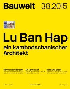 Bauwelt. 38.2015. Lun Ban Hap ein kambodschanischer Architekt. Sumario: http://www.bauwelt.de/38.2015-2367246.html   Na biblioteca: http://kmelot.biblioteca.udc.es/record=b1182820~S1*gag