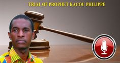 KACOU 126 : PLEA BEFORE THE TRIAL OF JUNE 3, 2016 Plea that Prophet Kacou Philippe wrote in his prison cell on May 29, 2016.  26  It is said that, at the request of the evangelical churches, the State must sacrifice me and in return, they will give their support to the State. And this because of my Message which disturbs them.  27  I who never interfered in politics, I am the one who should be sacrificed for the Muslim government and the churches to reconcile?  28  I heard that I should be…