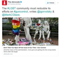 """""""Don't Take Your Eyes Off the Issue of Our Time – Gun Control,"""" The Advocate, self-identifying as a """"the world's leading gay news source"""" urges. Springboarding off the massacre at"""