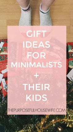 what to buy for minimalist and their kids christmas gifts presents