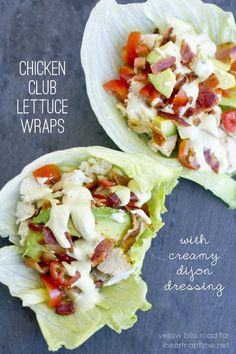 Low carb chicken club lettuce wraps with creamy dijon dressing. YUM!