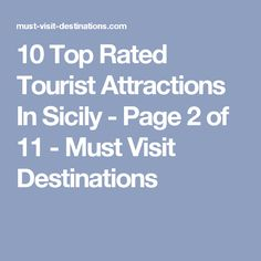 10 Top Rated Tourist Attractions In Sicily - Page 2 of 11 - Must Visit Destinations