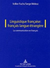 Linguistique française : français langue étrangère / Volker Fuchs, Serge Meleuc - Frankfurt am Maim : Peter Lang, 2003-2004