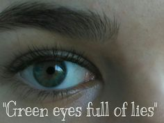 #green #eyes #lies