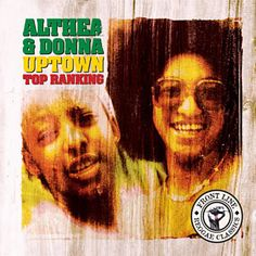 Found Uptown Top Ranking by Althea & Donna with Shazam, have a listen: http://www.shazam.com/discover/track/45234250