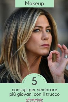 5 tips to look younger with make-up- 5 consigli per sembrare più giovane con il make-up 5 make-up for perfect anti-age makeup - Makeup Tips, Beauty Makeup, Hair Beauty, Beauty Care, Beauty Hacks, Jennifer Aniston Hair, Body Makeup, Simple Makeup, Makeup Yourself