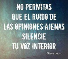 No permitas que el ruido de opiniones ajenas silencie tu voz interior