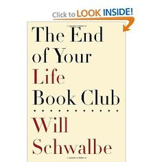 "The End of Your Life Book Club: This is the inspiring true story of a son and his mother, who start a ""book club"" that brings them together as her life comes to a close. Over the next two years, Will and Mary Anne carry on conversations that are both wide-ranging and deeply personal, prompted by an eclectic array of books and a shared passion for reading."