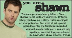 Which Psych Character Are You? @emmaroseipod @gingerhayworth I just took it. Your next.