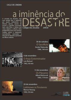 """Com o título """"a iminência do DESASTRE"""", decorre, durante a última semana de Outubro e o mês de Novembro, um ciclo de cinema subordinado ao tema para que remete o título."""