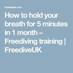 How to hold your breath for 5 minutes in 1 month – Freediving training | FreediveUK