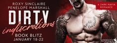 Dirty Indiscretions: A Dark Mafia Romance by Penelope Marshall & Roxy Sinclaire bn