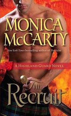 The Recruit: A Highland Guard Novel, by Monica McCarty  Nominated for Best Historical Romance