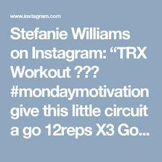 "Stefanie Williams on Instagram: ""TRX Workout 🔥💪🏽 #mondaymotivation give this little circuit a go 12reps X3 Go get it #workforit #steffit"""