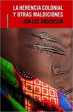 La herencia colonial y otras maldiciones Sexto Piso Realidades: Amazon.de: Jon…