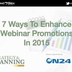 Session sponsored by! #SPS2014 7 Ways To Enhance Webinar Promotions ! In 2015!   #SPS2014 Questions / ON24 Logistics ! • Download this white paper. • View. http://slidehot.com/resources/7-ways-to-enhance-webinar-promotions-in-2015.34970/