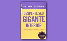 Desperte seu gigante interior Study Organization, Motivational Phrases, New Years Eve Party, Book Recommendations, Book Lists, Books, Interior, Personal Development Books, Personal And Professional Development
