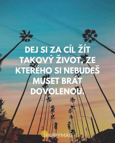 citáty o životě Live Your Life, Motto, Happy Life, Karma, Favorite Quotes, Quotations, Mindfulness, Inspirational Quotes, Wisdom