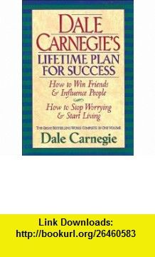 Dale Carnegies Lifetime Plan for Success Dale Carnegie ,   ,  , ASIN: B001CXN0VA , tutorials , pdf , ebook , torrent , downloads , rapidshare , filesonic , hotfile , megaupload , fileserve