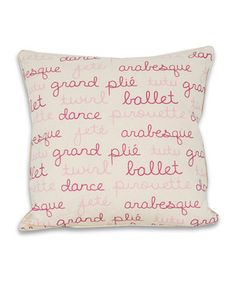 This pink and ivory throw pillow pliés onto the scene with an allover ballet word print in charming pink typography. Plush and pretty, it brings a bit of the ballet studio home.