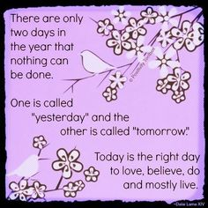 Today is the only day! Right now, this moment! Spiritual Quotes, Wisdom Quotes, Soul Quotes, Biblical Quotes, Sassy Quotes, Great Quotes, Inspirational Quotes, Motivational Sayings, Awesome Quotes