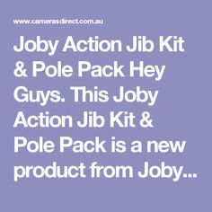 Joby Action Jib Kit & Pole Pack Hey Guys. This Joby Action Jib Kit & Pole Pack is a new product from Joby. I gotta say that this Joby Action Jib Kit & Pole Pack is a really cool and innovative product. The Joby Action Jib Kit & Pole Pack will work with your Gopro, Sony and Contour Action cameras.