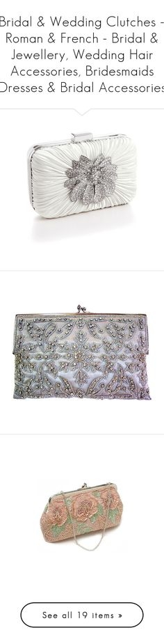 """""""Bridal & Wedding Clutches – Roman & French - Bridal & Jewellery, Wedding Hair Accessories, Bridesmaids Dresses & Bridal Accessories"""" by romanandfrench ❤ liked on Polyvore featuring clutches and bags"""