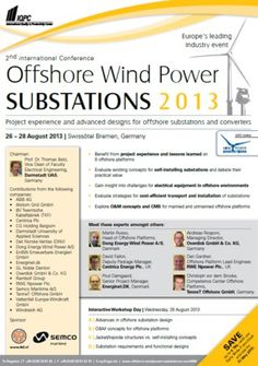 Offshore Wind Power Substations On Monday August 26, 2013 at 8:45 am (ends Wednesday August 28, 2013 at 5:30 pm) Summary: Our annual conference invites wind park owners & operators, TSOs, substation designers & manufacturers, as well as marine contractors to evaluate best practices & discuss new trends & developments. Category: Conferences Artists / Speakers: Martin Russo Head of Offshore Platforms Dong Energy Wind Power, Andreas Rosponi