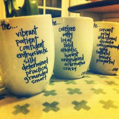 my best friends & i always end our emails with love, the 'insert adj. here' one. we chose 9 adjectives for each other, wrote them on a coffee mug, put it in the over on 350 for 30 minutes & this was our finished product!