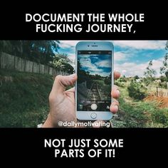 Document the whole fucking journey, not just some parts of it! 💪🏻 Tag your friends! 😉