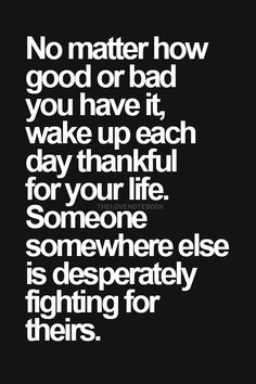 Be thankful.