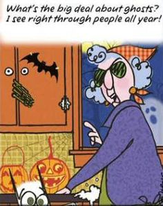 What's the big deal about ghosts?  I see right through people all year!