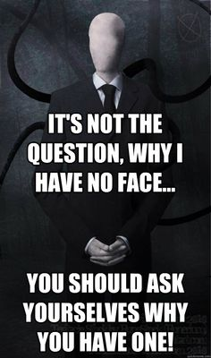 Slender Man... what a creeper! That game makes my heart start beating double time!