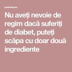 Nu aveți nevoie de regim dacă suferiți de diabet, puteți scăpa cu doar două ingrediente How To Get Rid, Diabetes, Natural Remedies, Health Fitness, Pandora, Diet, Mascarpone, Diabetic Living, Natural Treatments