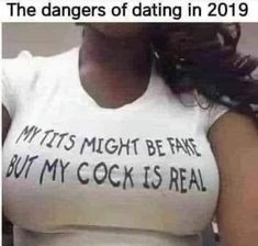 The Dangers of Dating in 2019 My Tits Might Be Fake but My Cock is Real Memes The Largest Collection of Funny NSFW Pictures Funny Images, Best Funny Pictures, Tinder Humor, Funny Tinder, Best Memes Ever, Artsy Photos, Dark Memes, You Funny, Hilarious