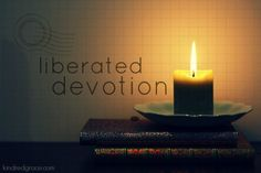 """liberated devotion: @Kindred Grace - """"I chased perfection, switching things up in the hope that somehow I'd get nearer to the ideal devotional time."""""""
