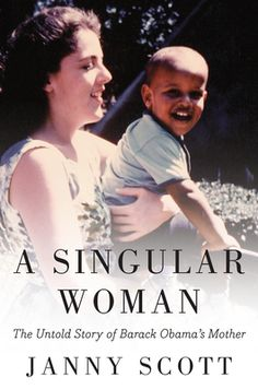 A Singular Woman - Janny Scott - Penguin Group (USA)